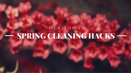 Our Top 5 Spring Cleaning Hacks